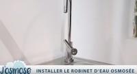 Comment installer votre robinet d'eau osmosée.