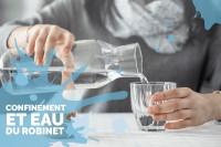 Confinement et eau du robinet